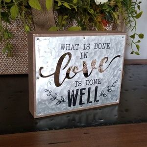 """What is Done in Love is Done Well "" Wall Plaque"